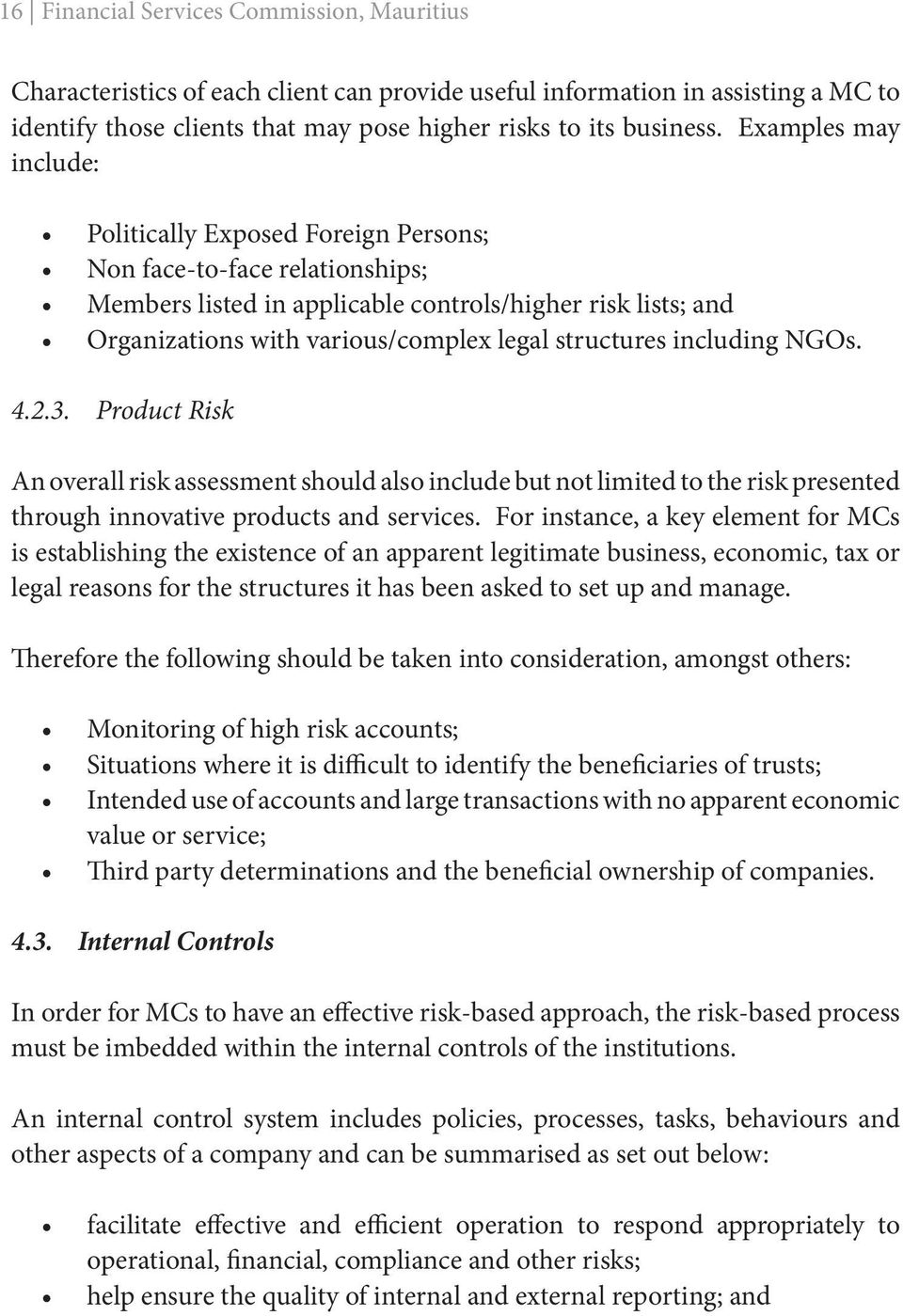 structures including NGOs. 4.2.3. Product Risk An overall risk assessment should also include but not limited to the risk presented through innovative products and services.