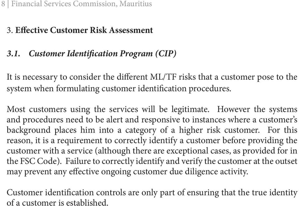 Most customers using the services will be legitimate.