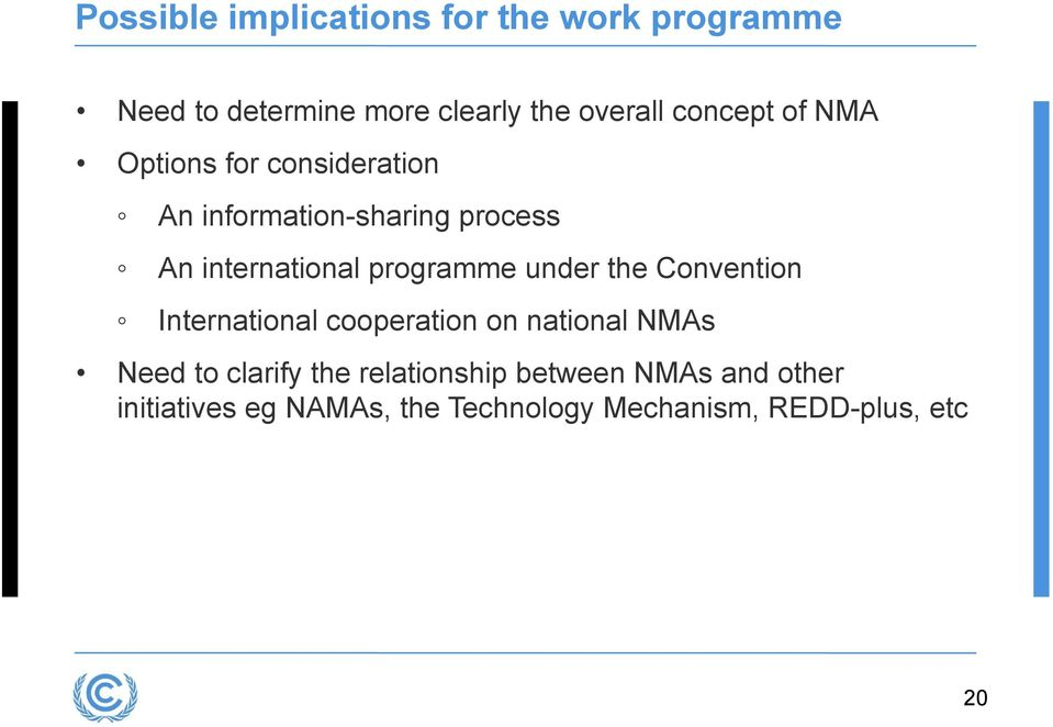 programme under the Convention International cooperation on national NMAs Need to clarify