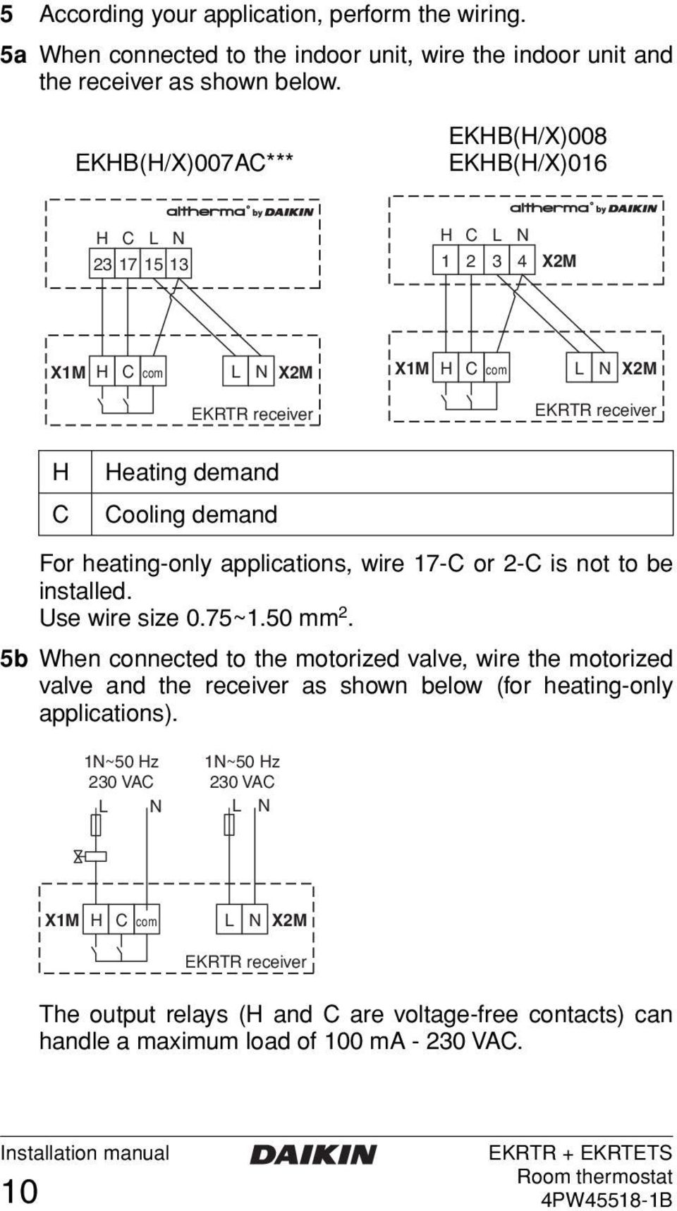 demand For heating-only applications, wire 17-C or 2-C is not to be installed. Use wire size 0.75~1.50 mm 2.