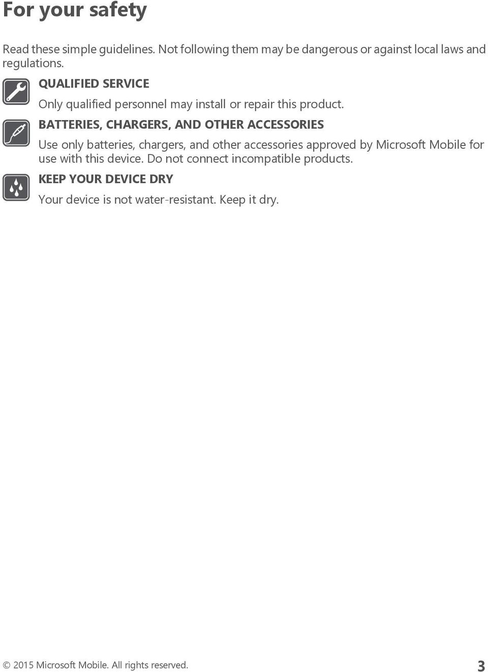 BATTERIES, CHARGERS, AND OTHER ACCESSORIES Use only batteries, chargers, and other accessories approved by Microsoft Mobile