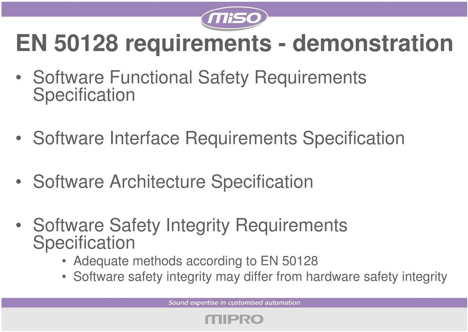 Specification Software Safety Integrity Requirements Specification Adequate methods