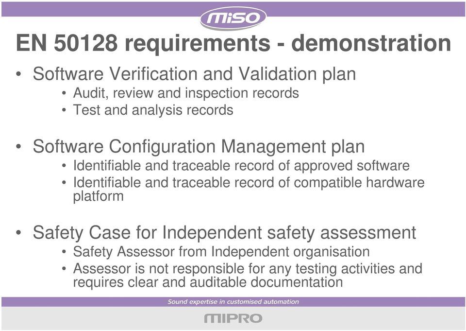 Identifiable and traceable record of compatible hardware platform Safety Case for Independent safety assessment Safety
