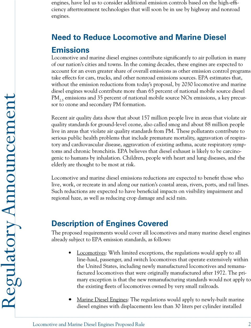 In the coming decades, these engines are expected to account for an even greater share of overall emissions as other emission control programs take effects for cars, trucks, and other nonroad
