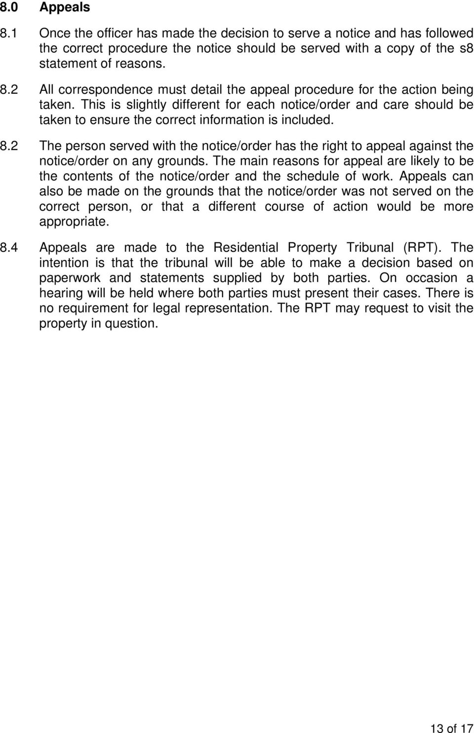 2 The person served with the notice/order has the right to appeal against the notice/order on any grounds.