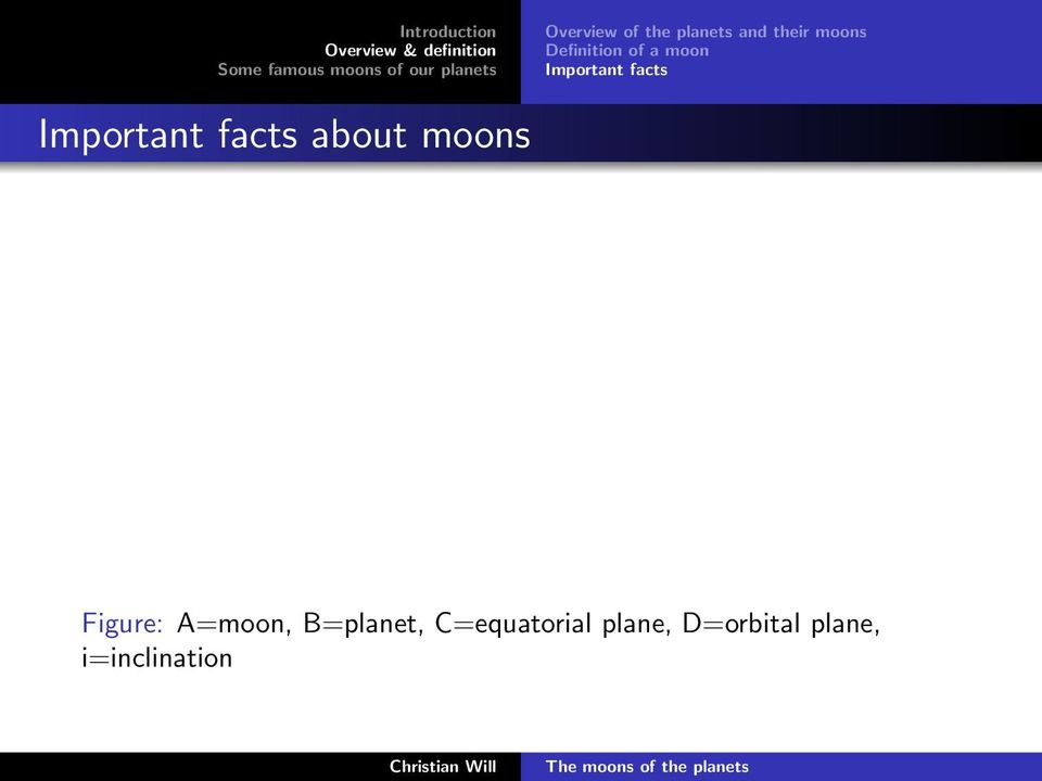 Important facts about moons Figure: A=moon,