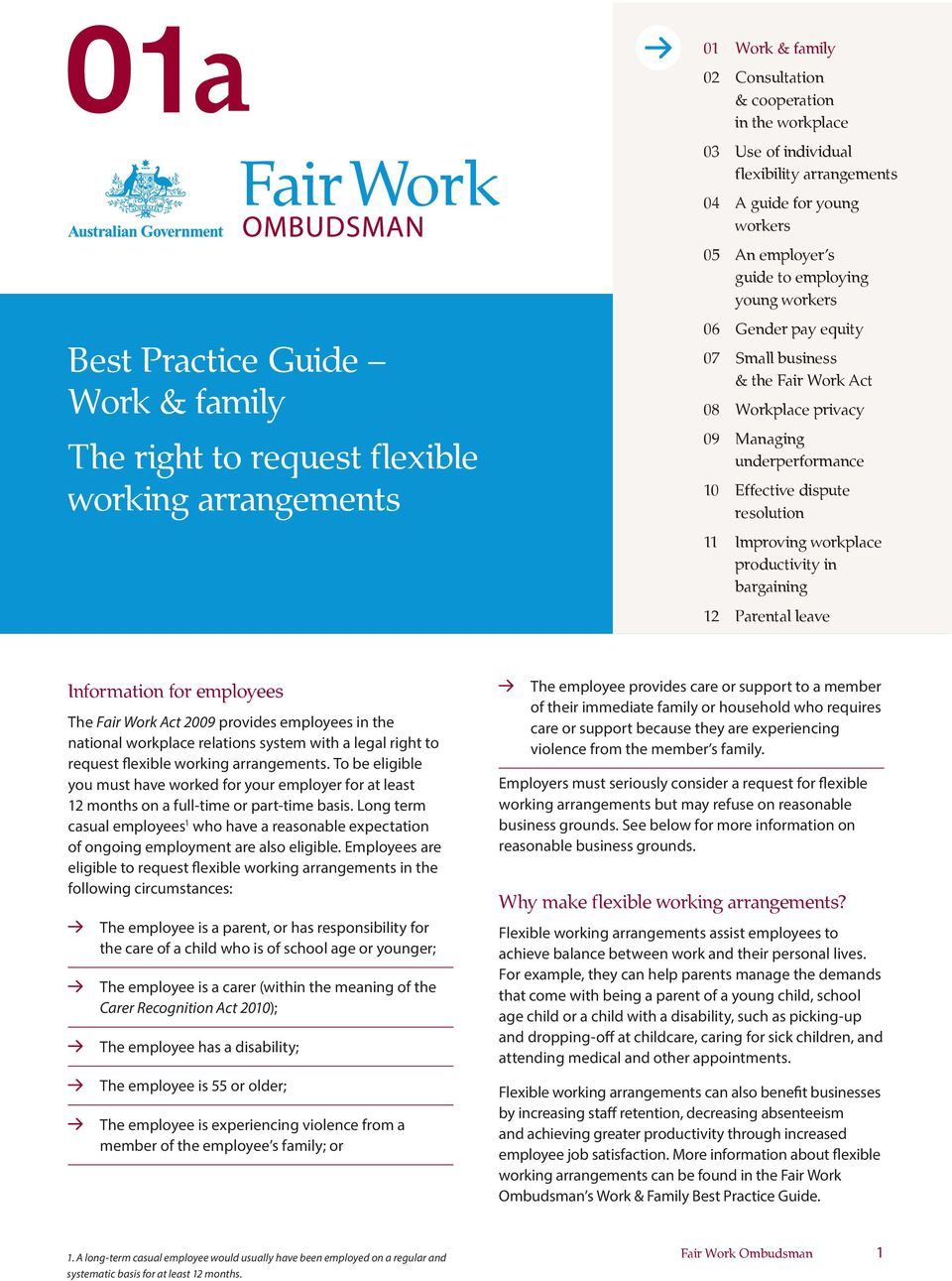 dispute resolution 11 Improving workplace productivity in bargaining 12 Parental leave Information for employees The Fair Work Act 2009 provides employees in the national workplace relations system