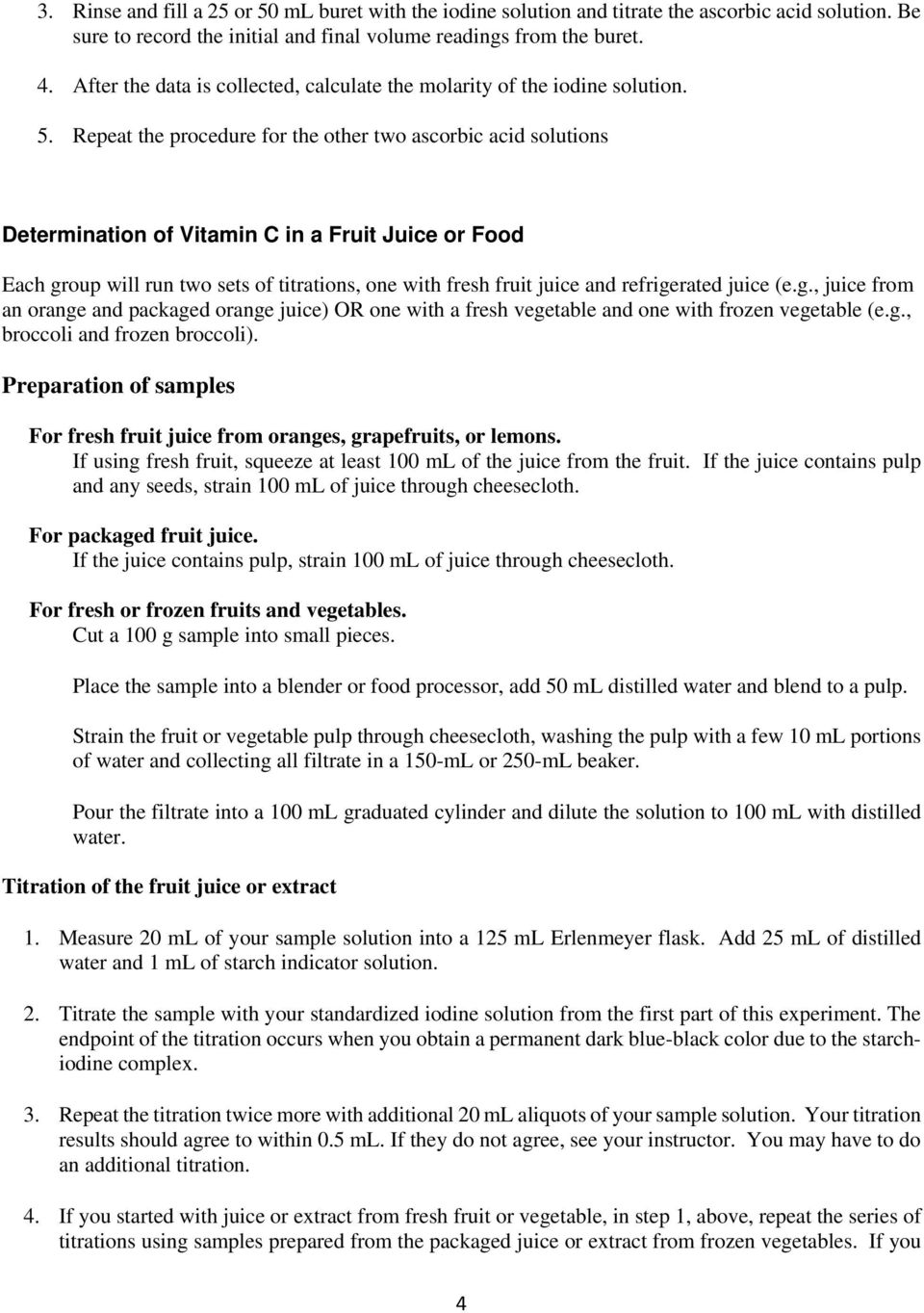 Repeat the procedure for the other two ascorbic acid solutions Determination of Vitamin C in a Fruit Juice or Food Each group will run two sets of titrations, one with fresh fruit juice and