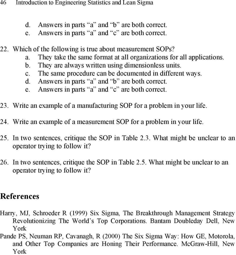 Write an example of a measurement SOP for a problem in your life. 25. In two sentences, critique the SOP in Table 2.3. What might be unclear to an operator trying to follow it? 26.
