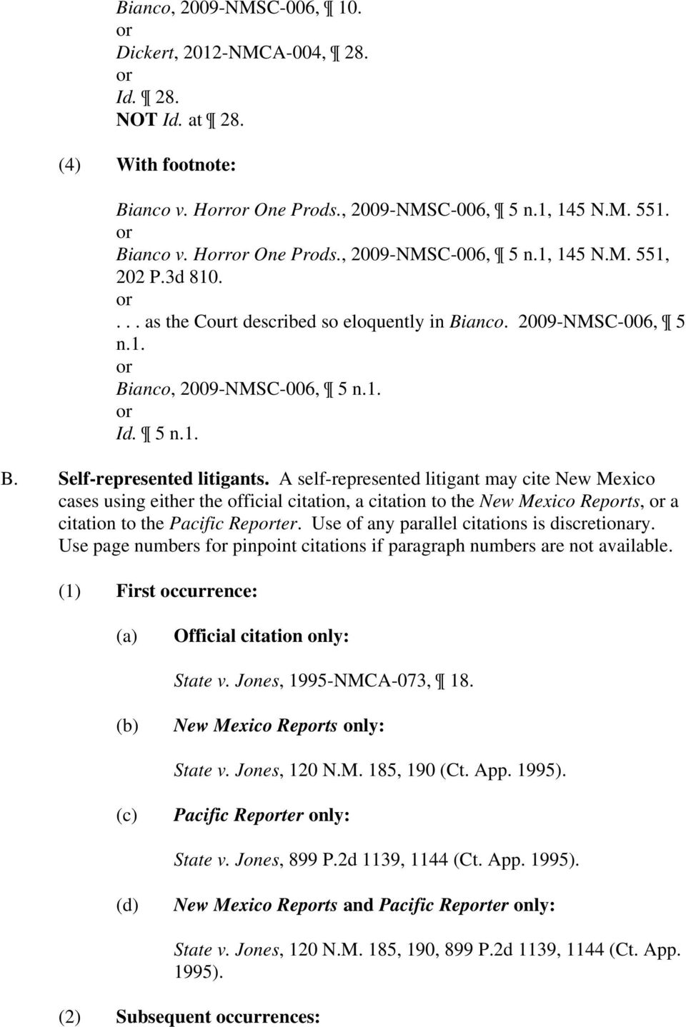 A self-represented litigant may cite New Mexico cases using either the official citation, a citation to the New Mexico Repts, a citation to the Pacific Repter.