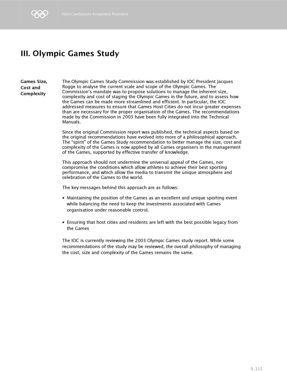 and efficient. In particular, the IOC addressed measures to ensure that Games Host Cities do not incur greater expenses than are necessary for the proper organisation of the Games.