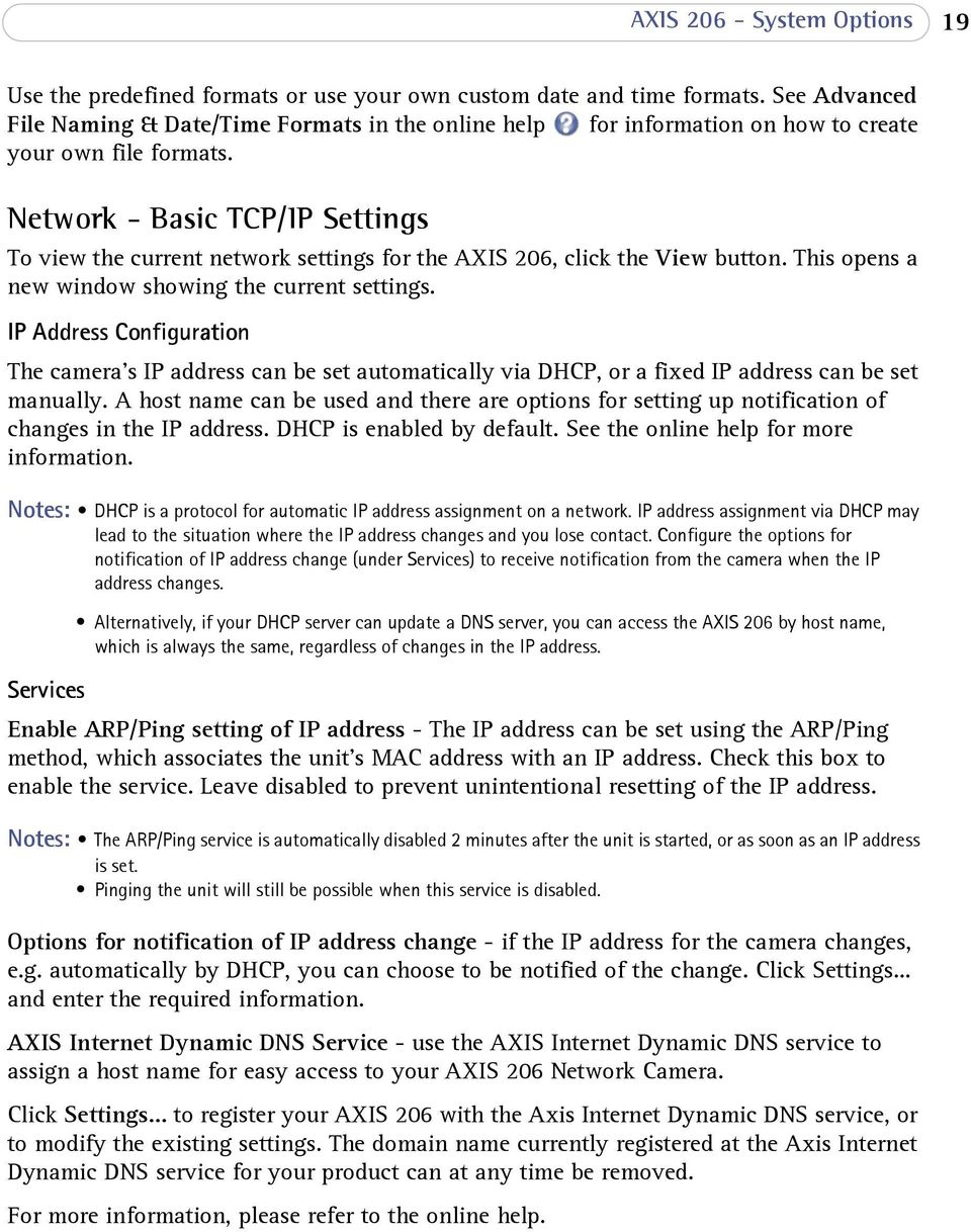 Network - Basic TCP/IP Settings To view the current network settings for the AXIS 206, click the View button. This opens a new window showing the current settings.