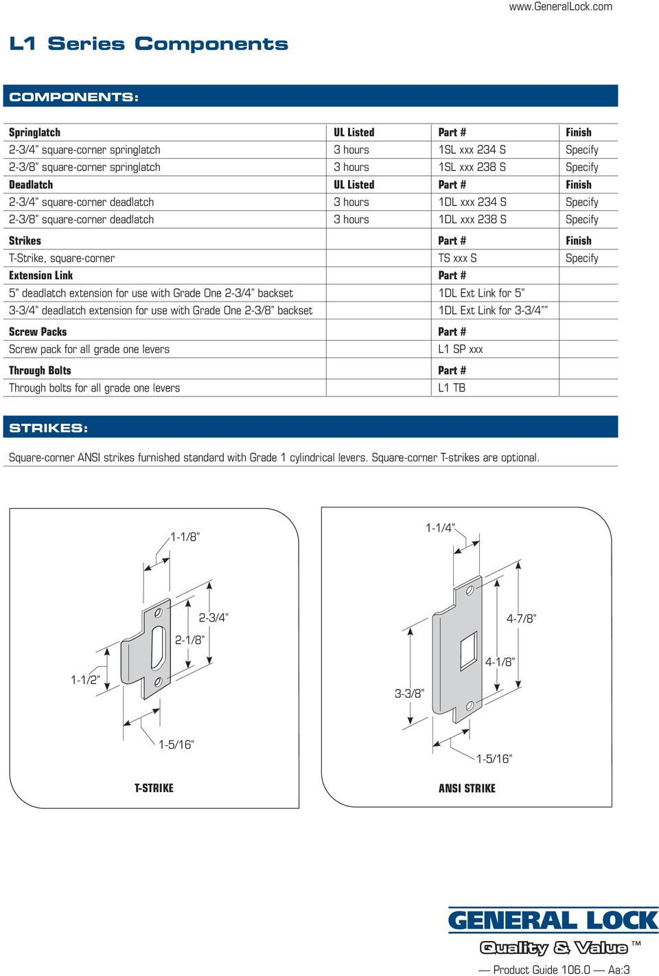 TS xxx S Specify Extension Link Part # 5 deadlatch extension for use with Grade One 2-3/4 backset 1DL Ext Link for 5 3-3/4 deadlatch extension for use with Grade One 2-3/8 backset 1DL Ext Link for