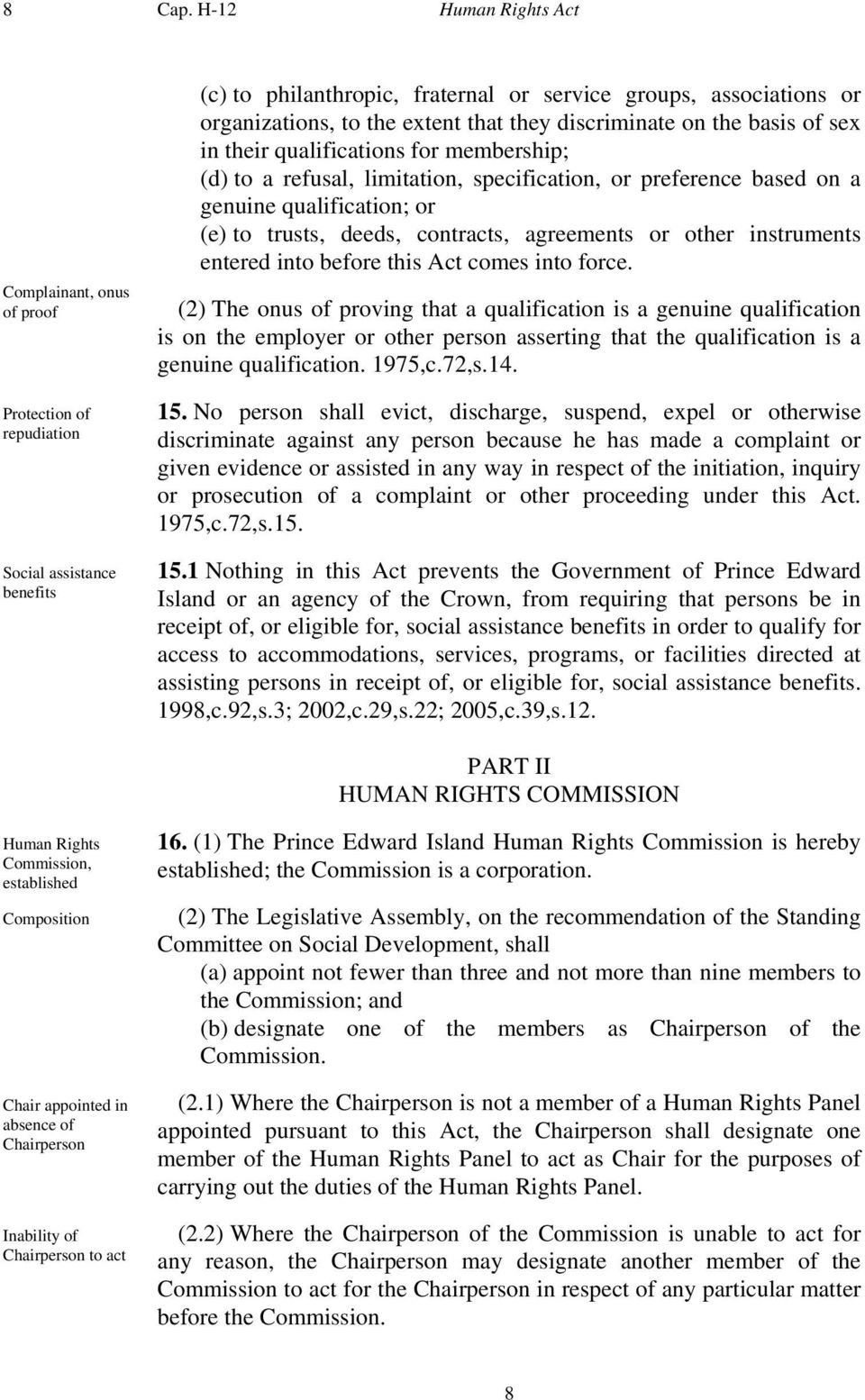 that they discriminate on the basis of sex in their qualifications for membership; (d) to a refusal, limitation, specification, or preference based on a genuine qualification; or (e) to trusts,