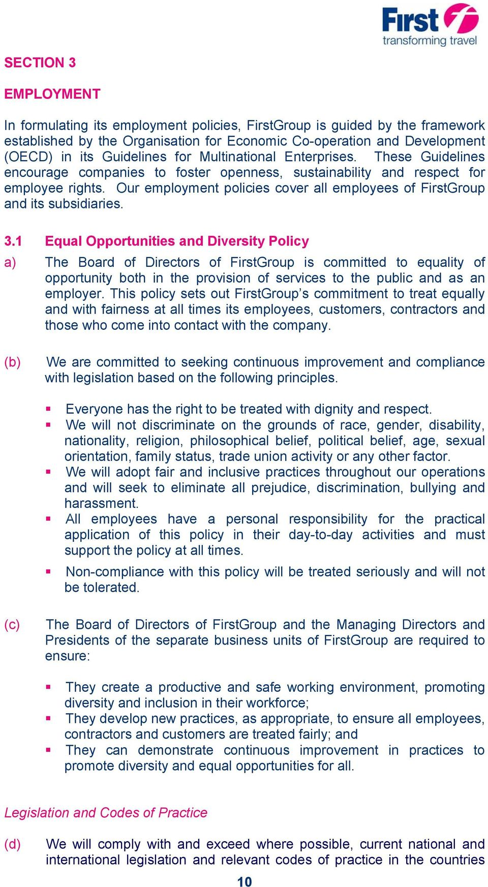 Our employment policies cover all employees of FirstGroup and its subsidiaries. 3.
