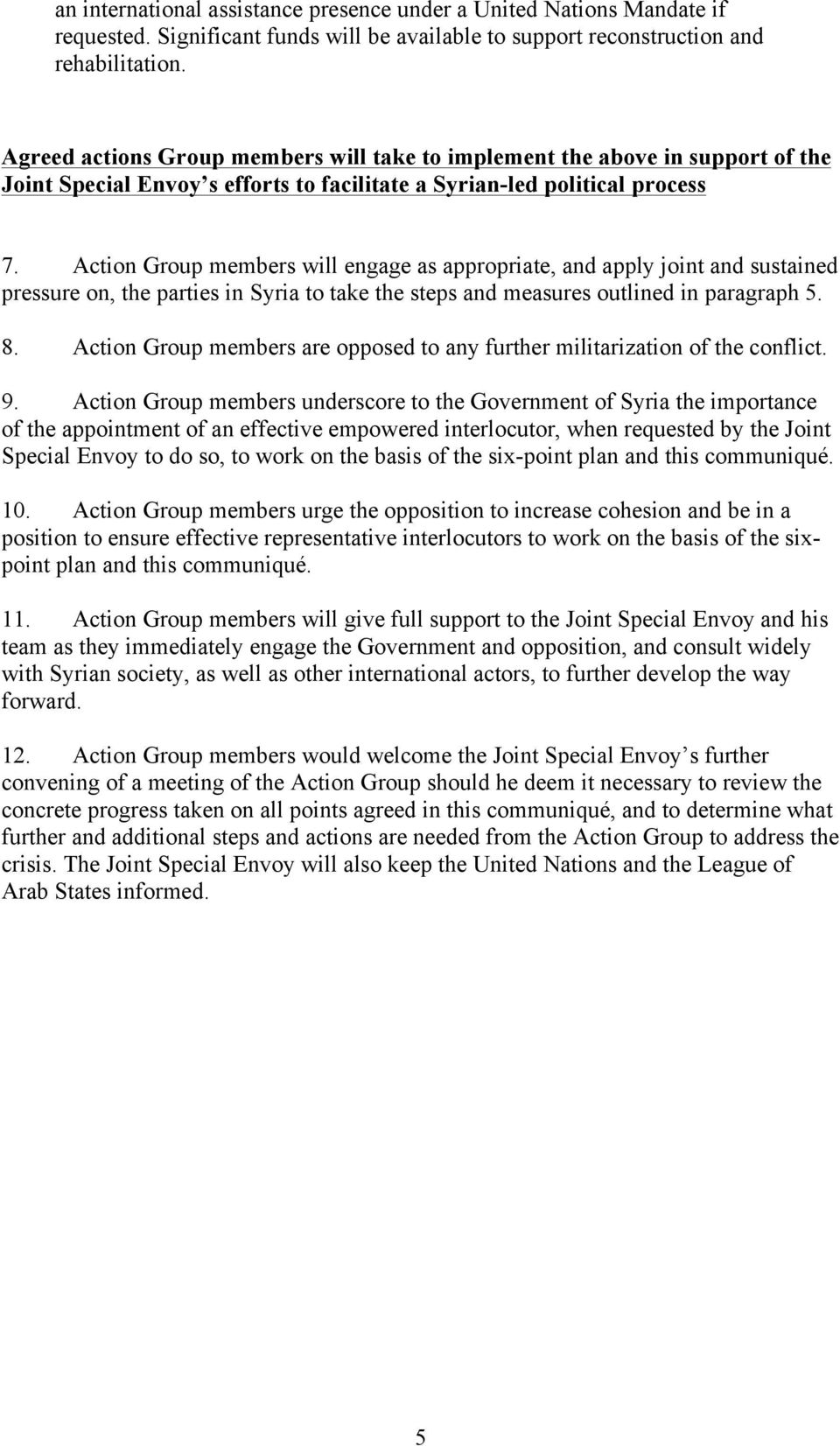 Action Group members will engage as appropriate, and apply joint and sustained pressure on, the parties in Syria to take the steps and measures outlined in paragraph 5. 8.