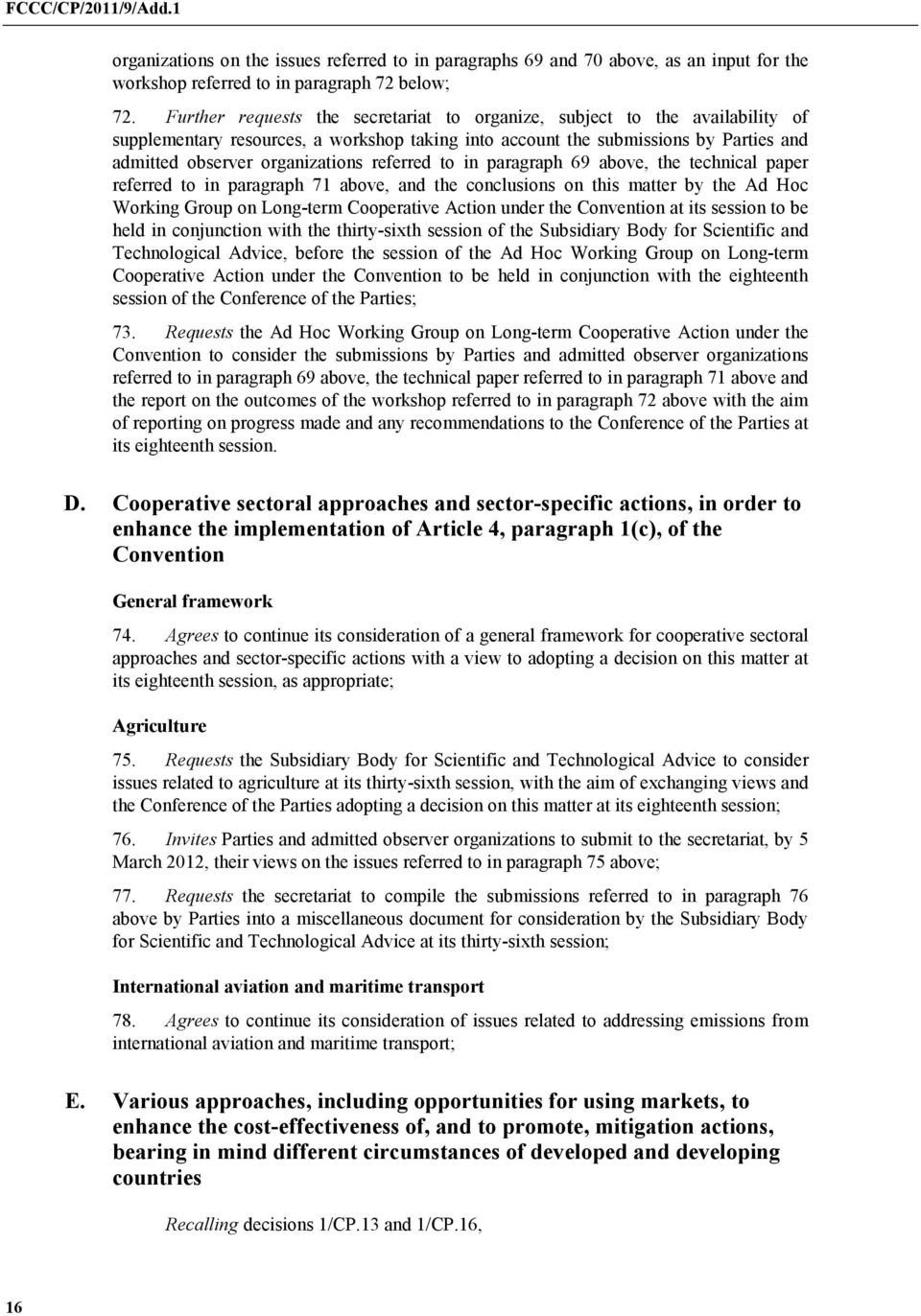 referred to in paragraph 69 above, the technical paper referred to in paragraph 71 above, and the conclusions on this matter by the Ad Hoc Working Group on Long-term Cooperative Action under the