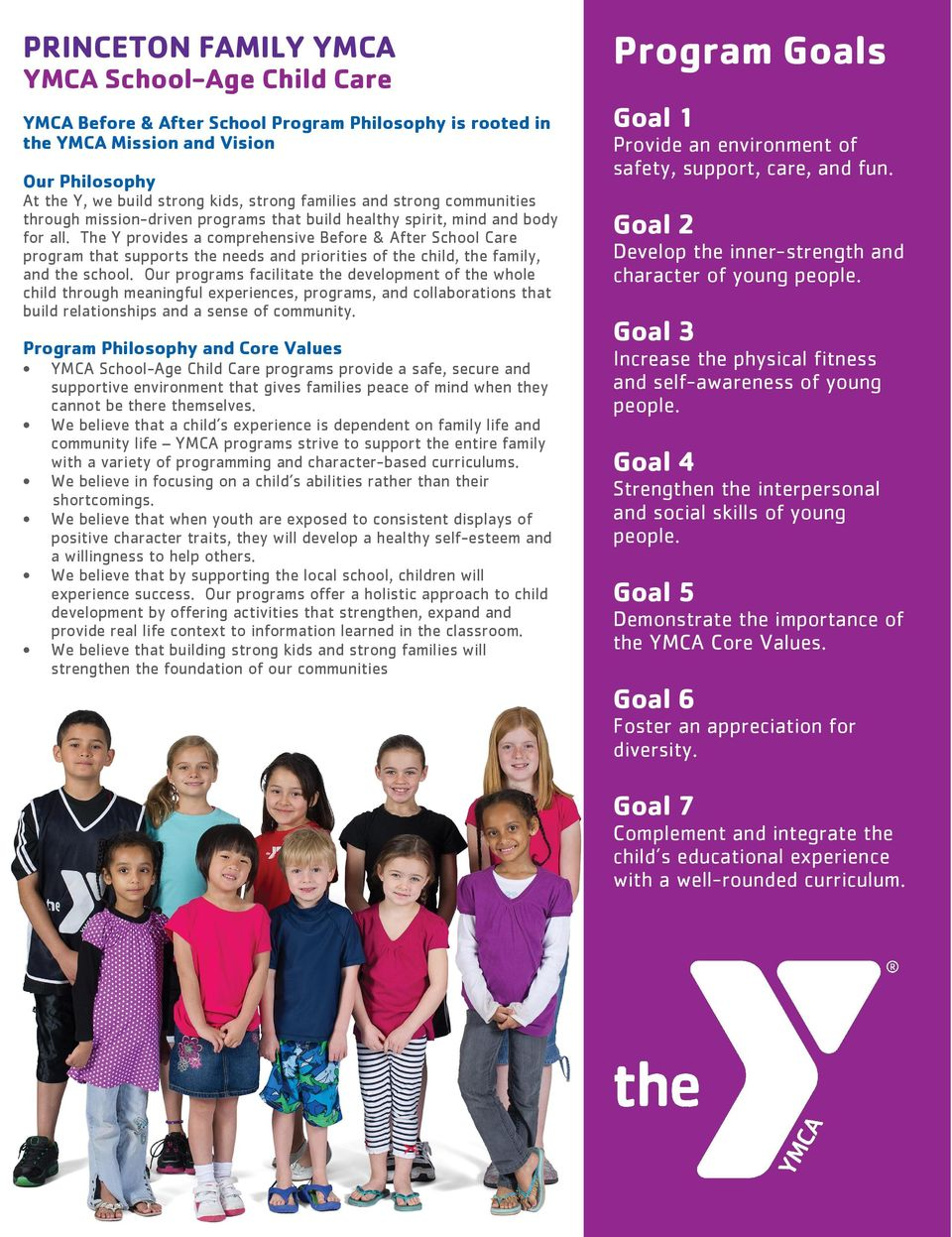 The Y provides a comprehensive Before & After School Care program that supports the needs and priorities of the child, the family, and the school.