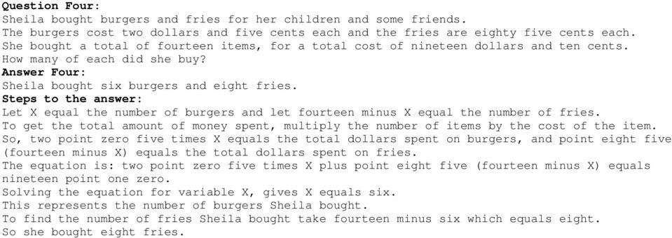 Let X equal the number of burgers and let fourteen minus X equal the number of fries. To get the total amount of money spent, multiply the number of items by the cost of the item.