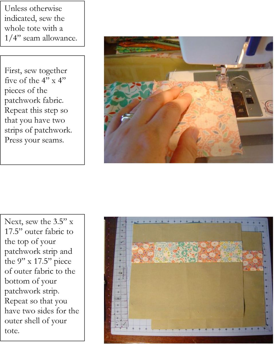 Repeat this step so that you have two strips of patchwork. Press your seams. Next, sew the 3.5 x 17.