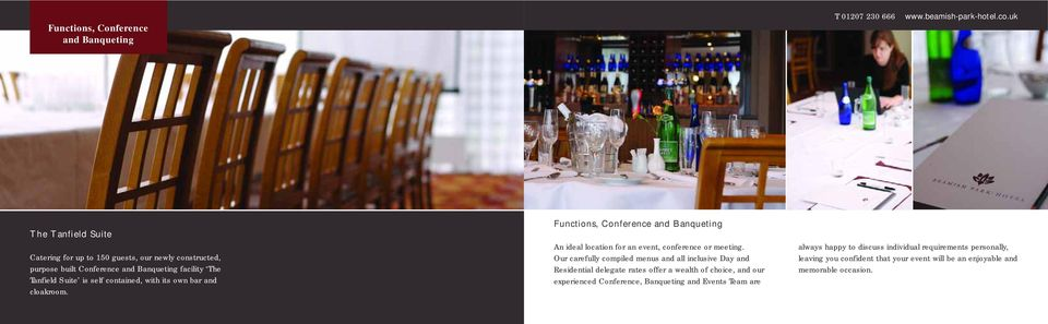 Functions, Conference and Banqueting An ideal location for an event, conference or meeting.