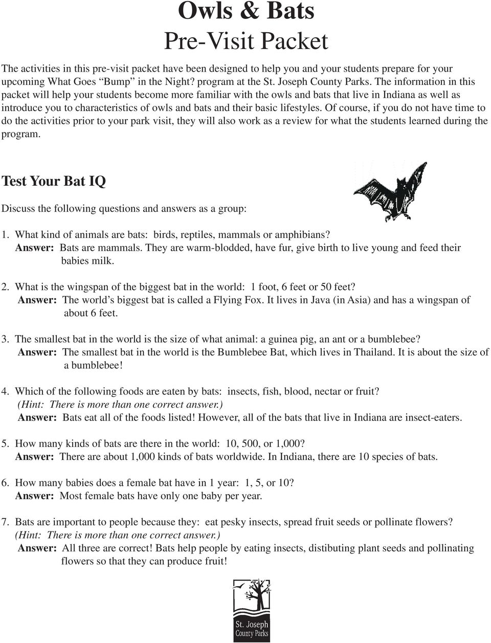 The information in this packet will help your students become more familiar with the owls and bats that live in Indiana as well as introduce you to characteristics of owls and bats and their basic
