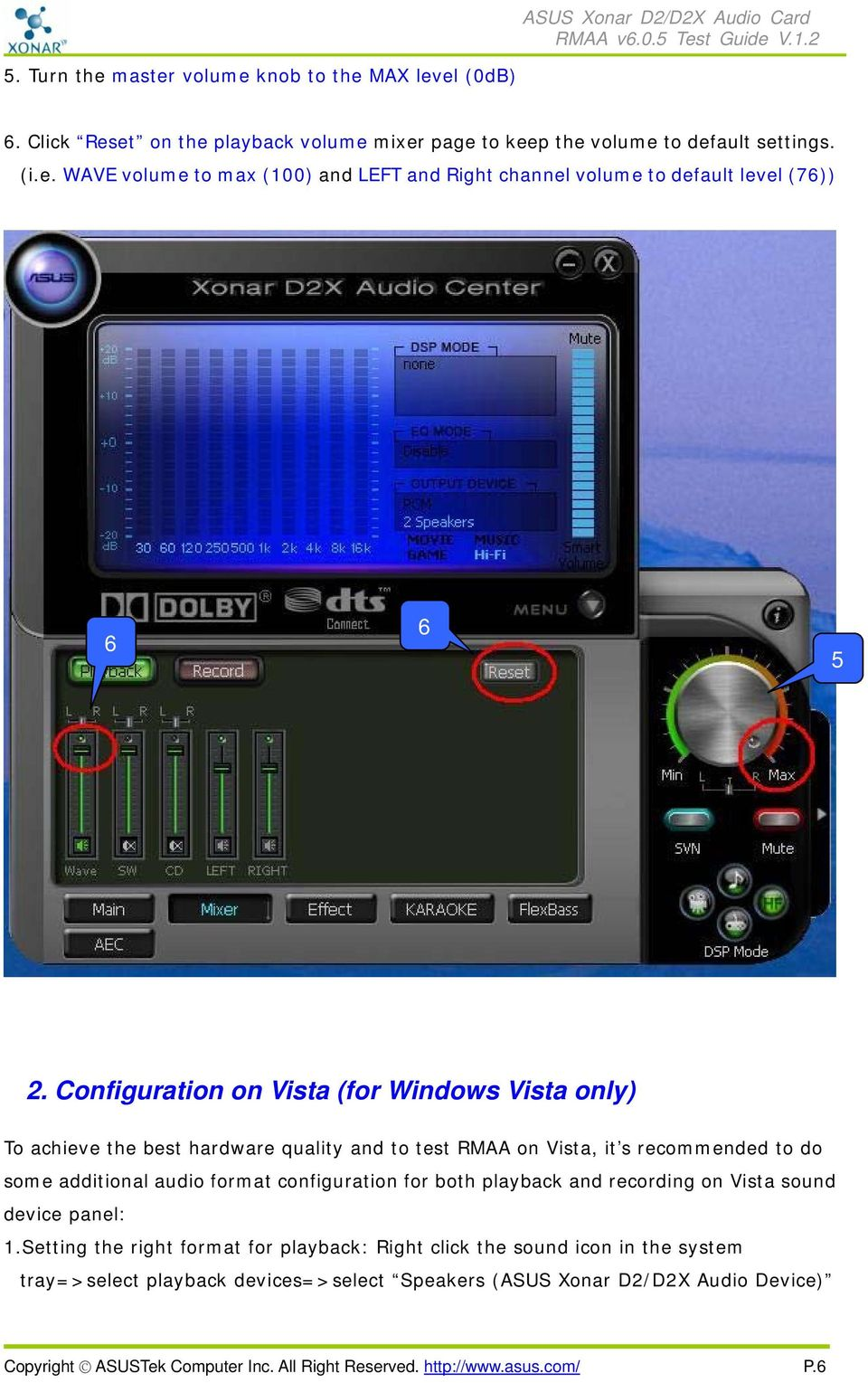 for both playback and recording on Vista sound device panel: 1.