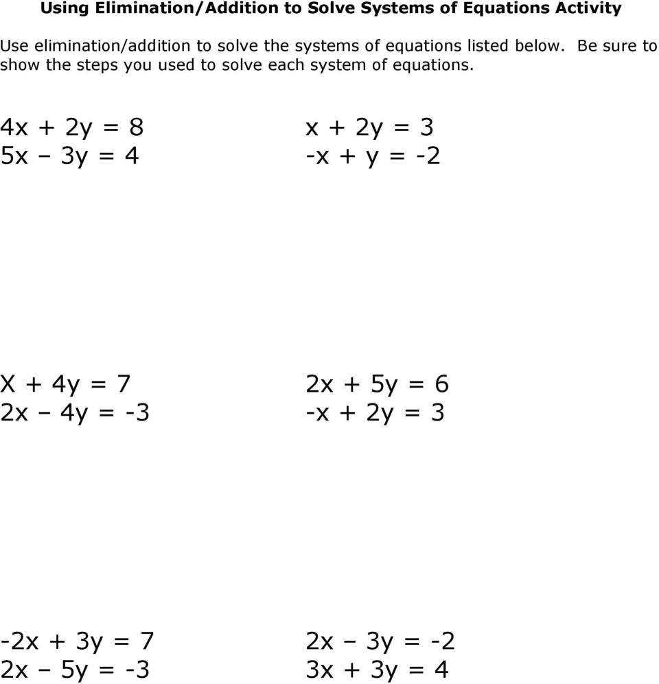 Be sure to show the steps you used to solve each system of equations.