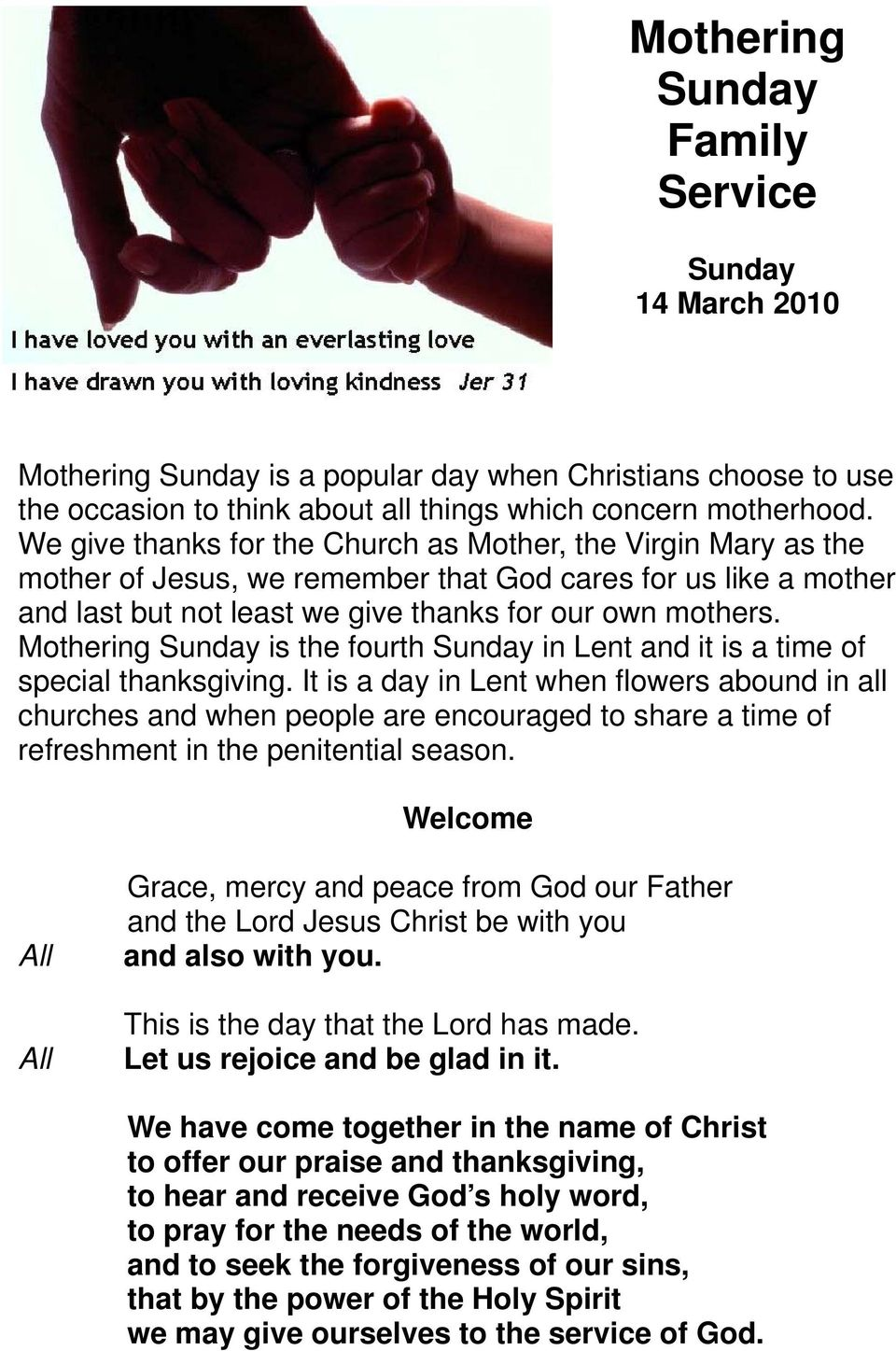 Mothering Sunday is the fourth Sunday in Lent and it is a time of special thanksgiving.