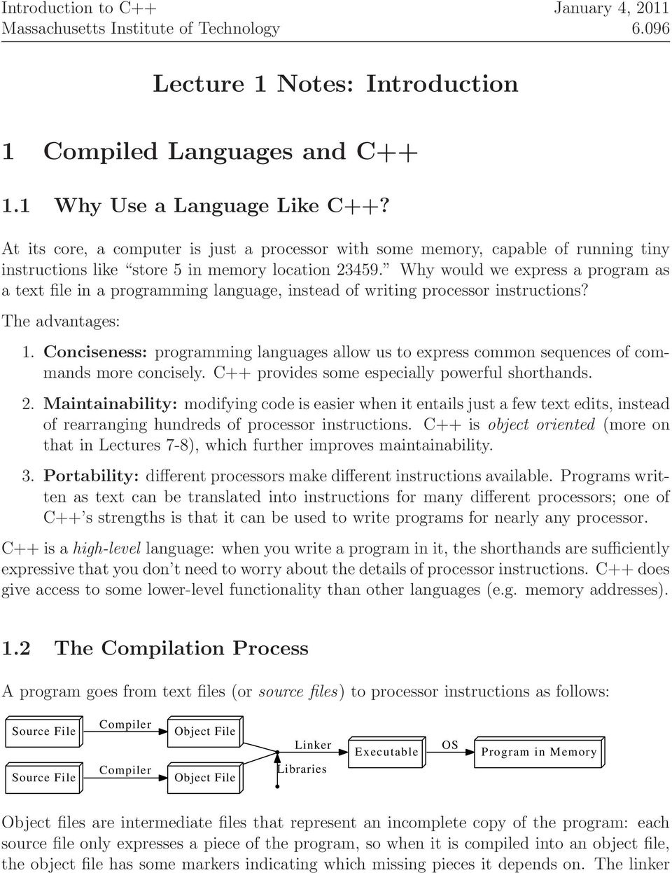 Why would we express a program as a text file in a programming language, instead of writing processor instructions? The advantages: 1.