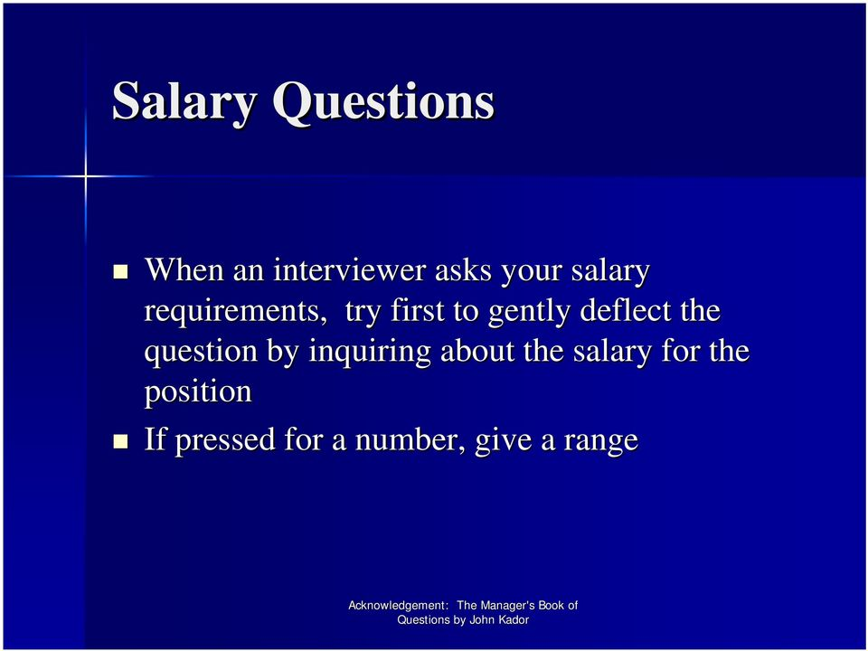 the question by inquiring about the salary for