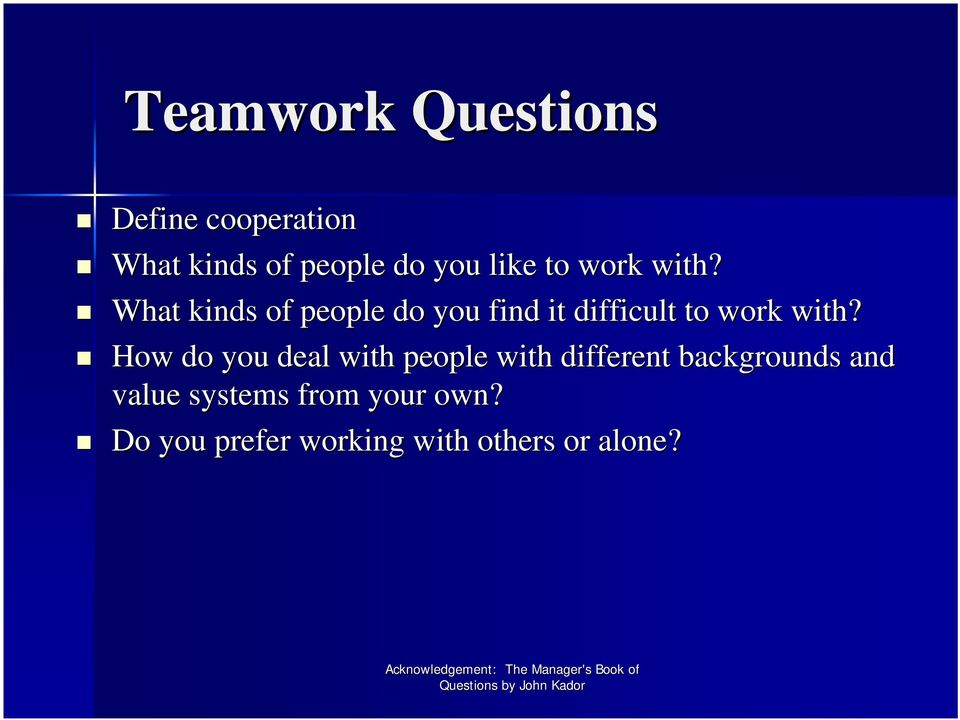 What kinds of people do you find it difficult to work with?