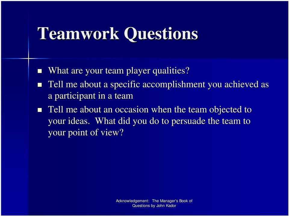 participant in a team Tell me about an occasion when the team