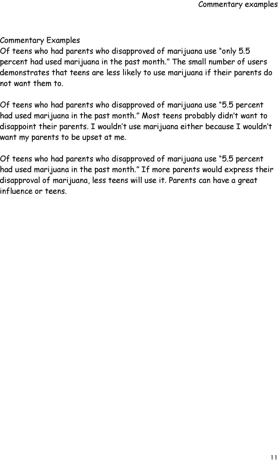5 percent had used marijuana in the past month. Most teens probably didn t want to disappoint their parents.