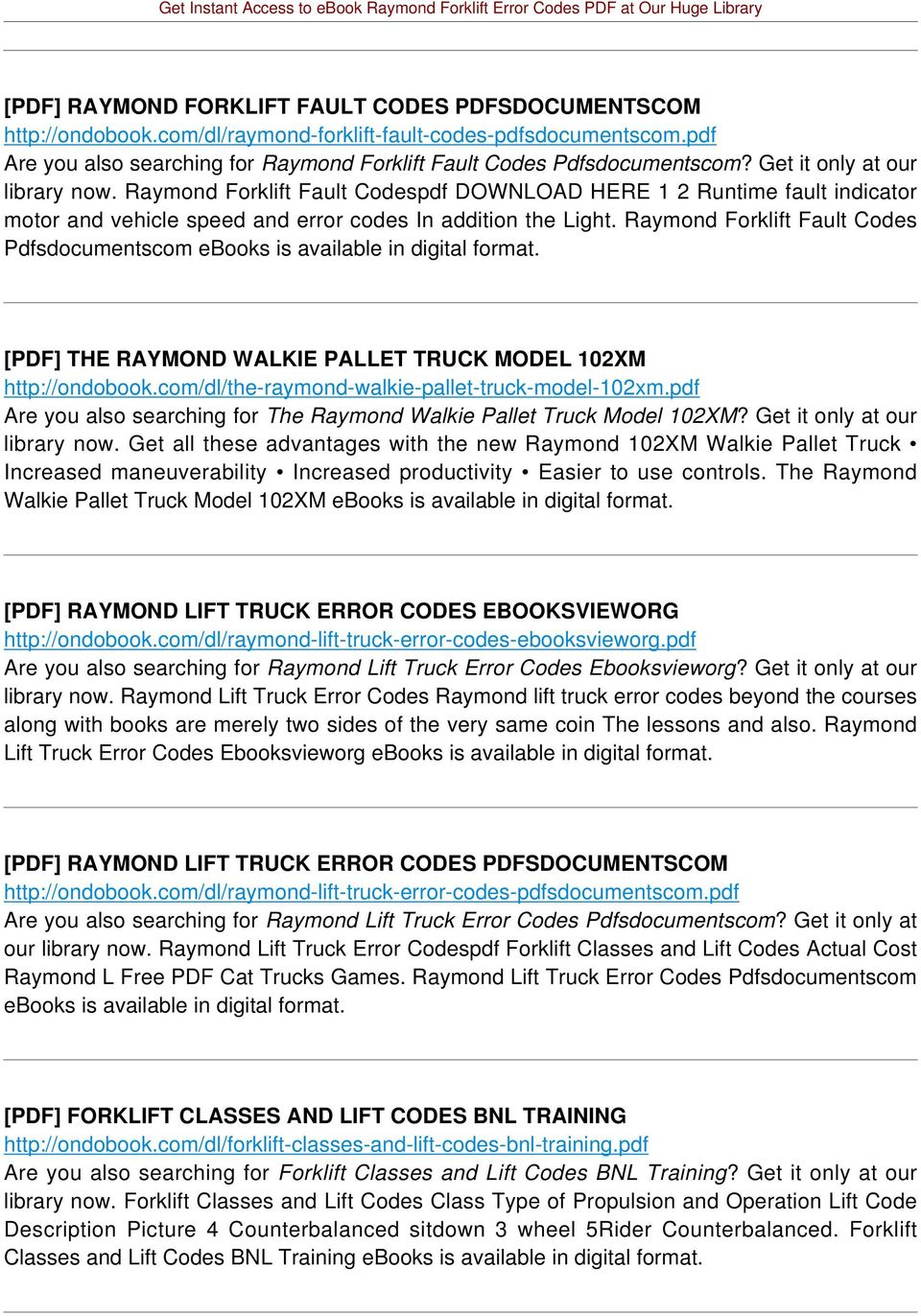 Raymond Forklift Fault Codes Pdfsdocumentscom ebooks is available in digital format. [PDF] THE RAYMOND WALKIE PALLET TRUCK MODEL 102XM http://ondobook.