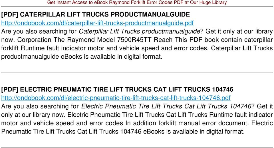 Caterpillar Lift Trucks productmanualguide ebooks is available in digital format. [PDF] ELECTRIC PNEUMATIC TIRE LIFT TRUCKS CAT LIFT TRUCKS 104746 http://ondobook.
