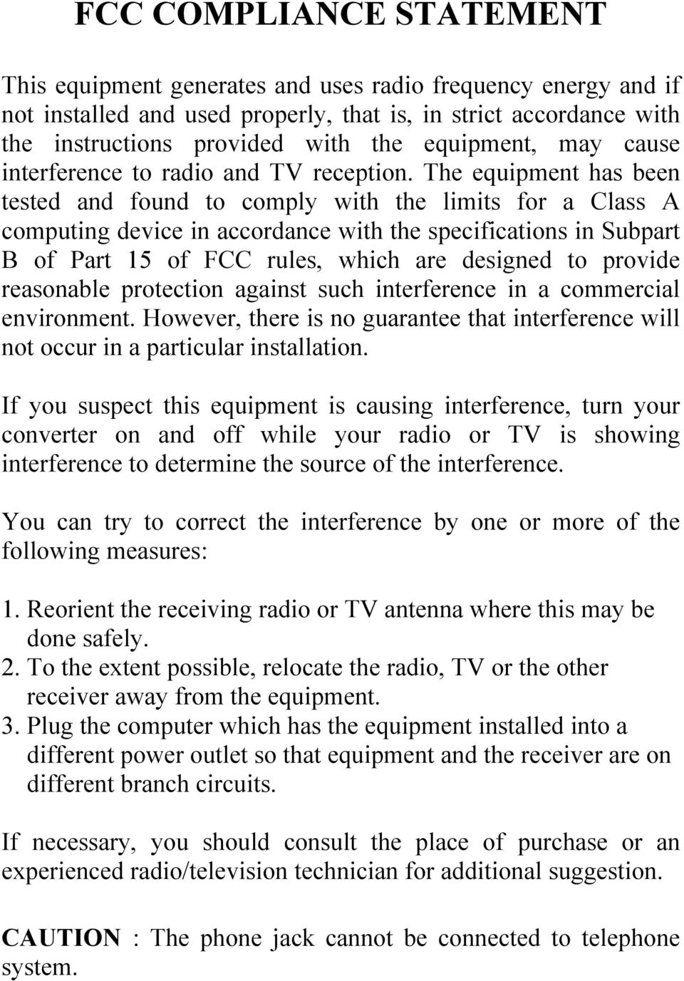 The equipment has been tested and found to comply with the limits for a Class A computing device in accordance with the specifications in Subpart B of Part 15 of FCC rules, which are designed to