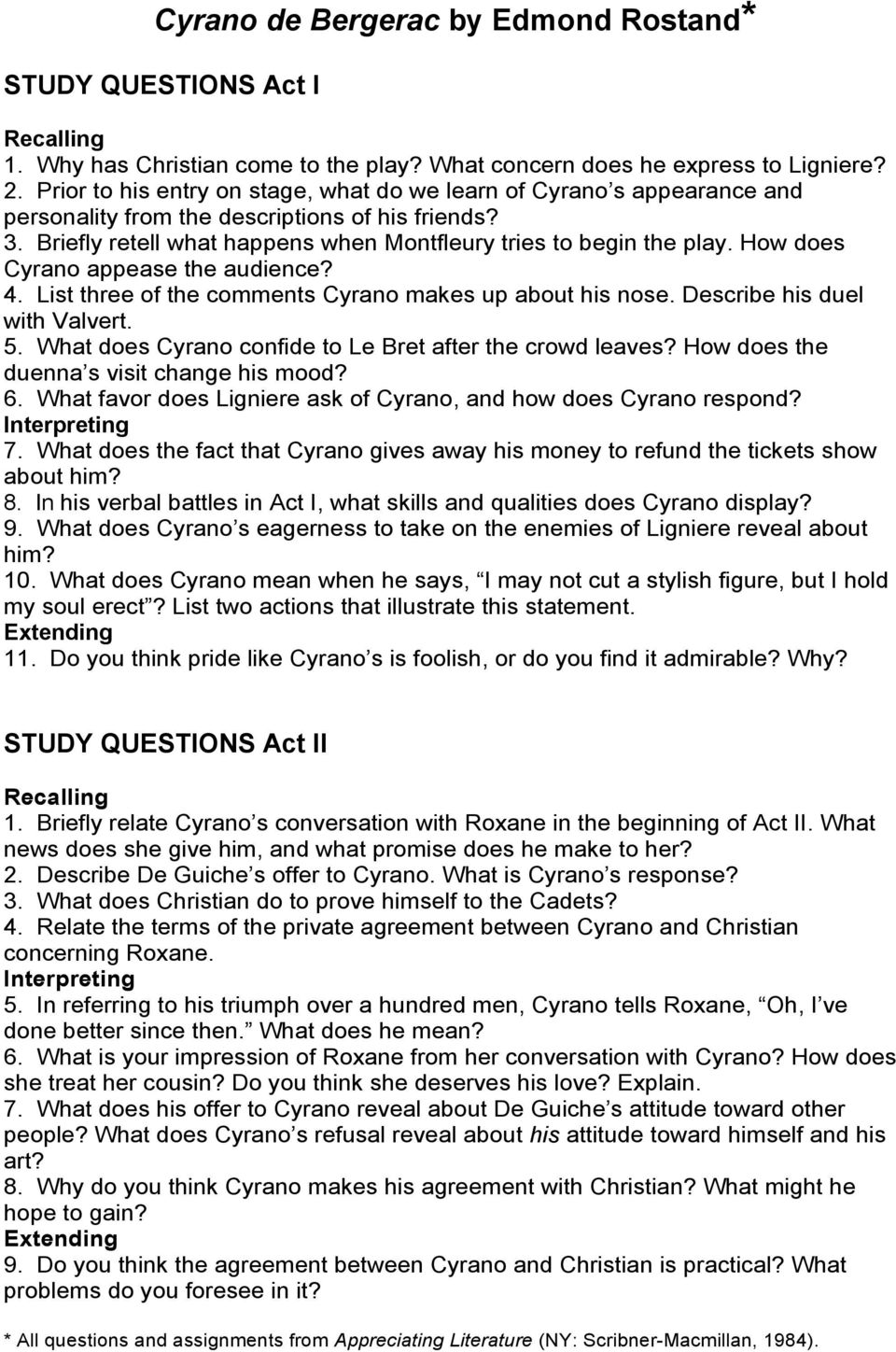 How does Cyrano appease the audience? 4. List three of the comments Cyrano makes up about his nose. Describe his duel with Valvert. 5. What does Cyrano confide to Le Bret after the crowd leaves?