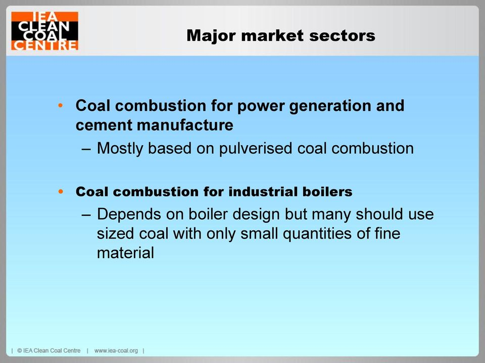 Coal combustion for industrial boilers Depends on boiler design