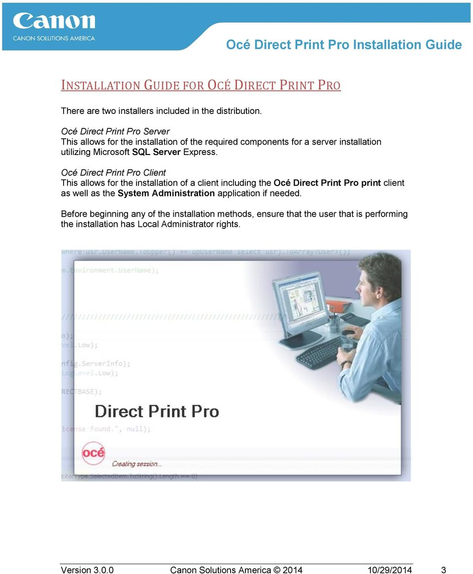 Océ Direct Print Pro Client This allows for the installation of a client including the Océ Direct Print Pro print client as well as the System