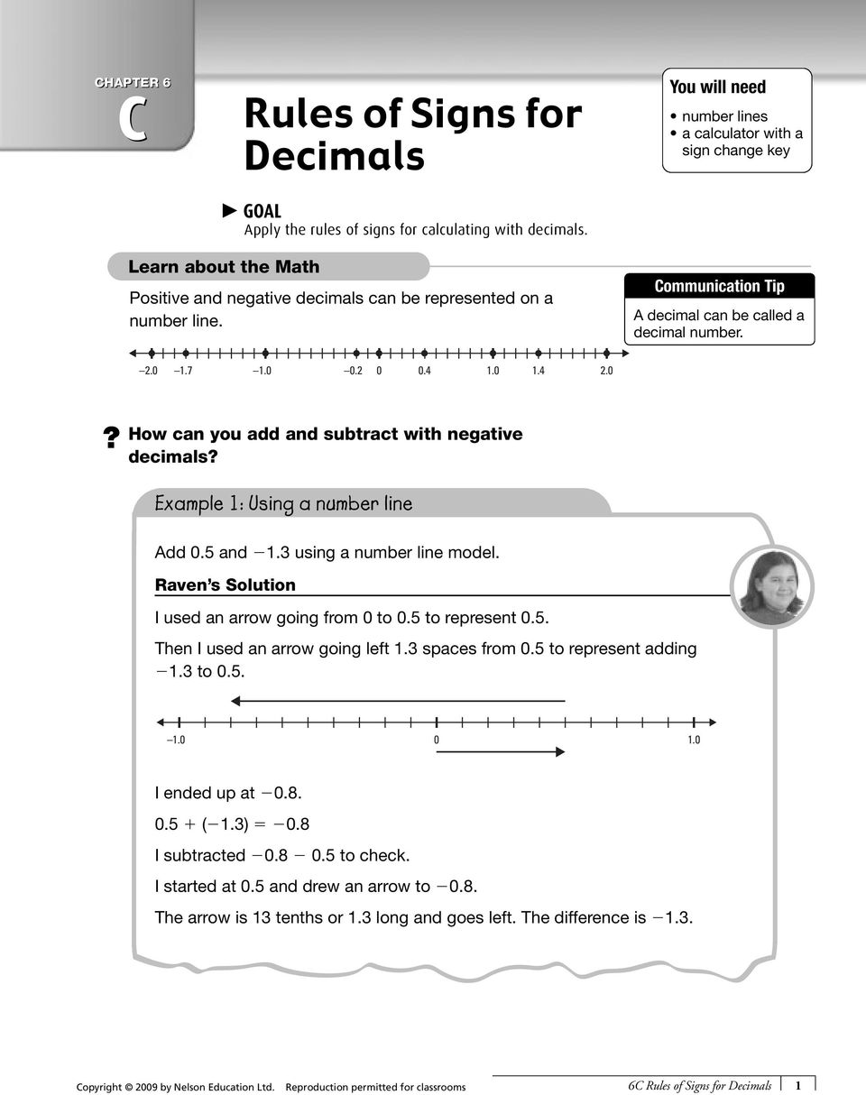 Communication Tip A decimal can be called a decimal number. 2.0 1.7 1.0 0.2 0 0.4 1.0 1.4 2.0? How can you add and subtract with negative decimals? Example 1: Using a number line Add 0.5 and 1.