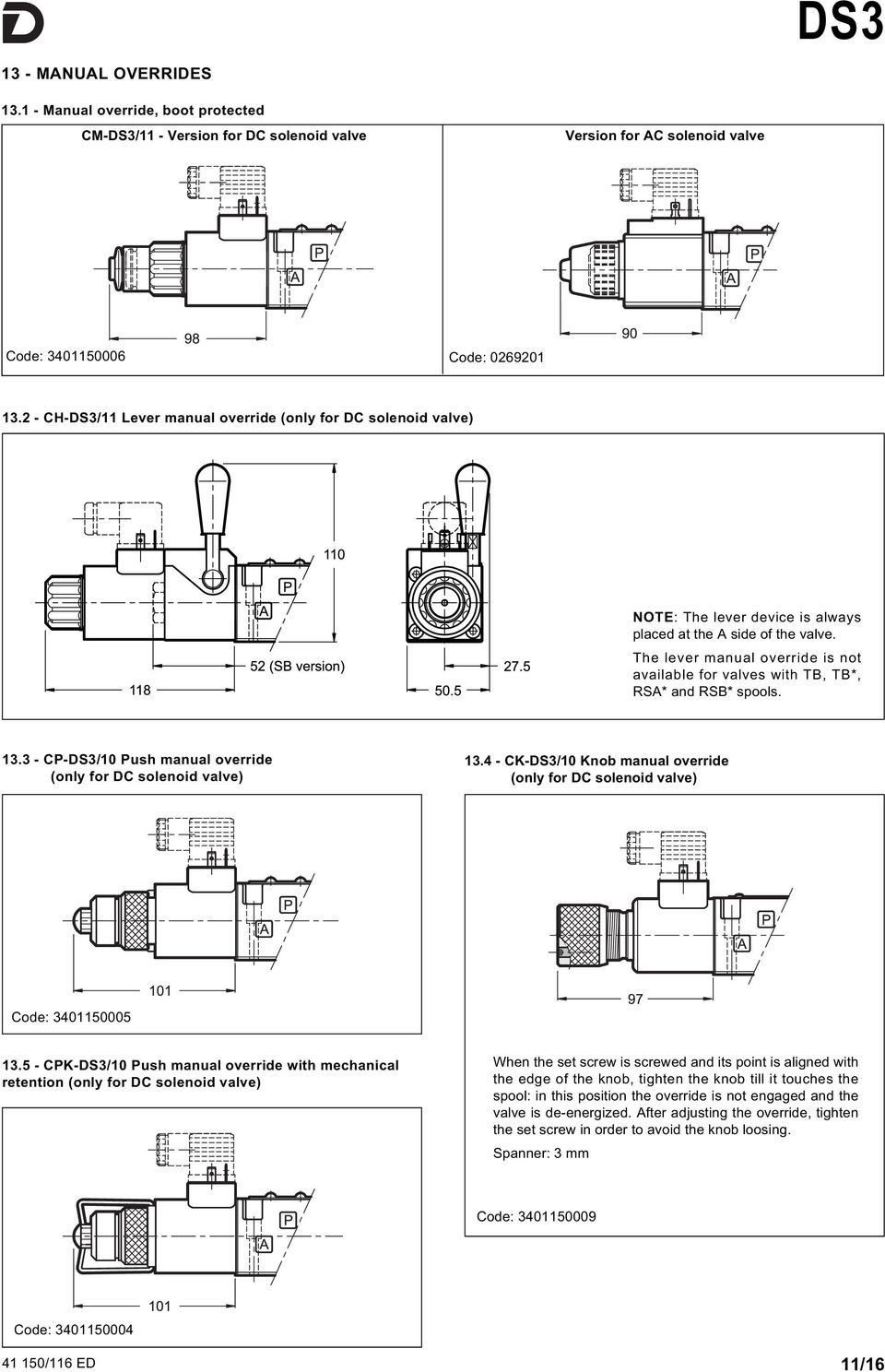 The lever manual override is not available for valves with TB, TB*, RSA* and RSB* spools. 13.3 - CP-DS3/10 Push manual override (only for DC solenoid valve) 13.