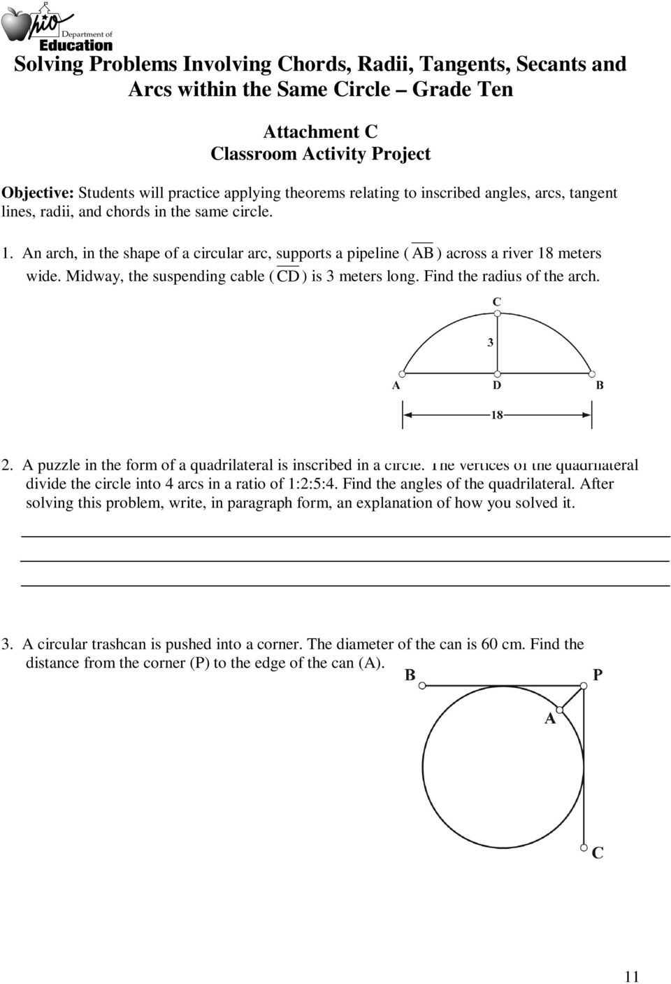 A puzzle in the form of a quadrilateral is inscribed in a circle. The vertices of the quadrilateral divide the circle into 4 arcs in a ratio of 1:2:5:4. Find the angles of the quadrilateral.