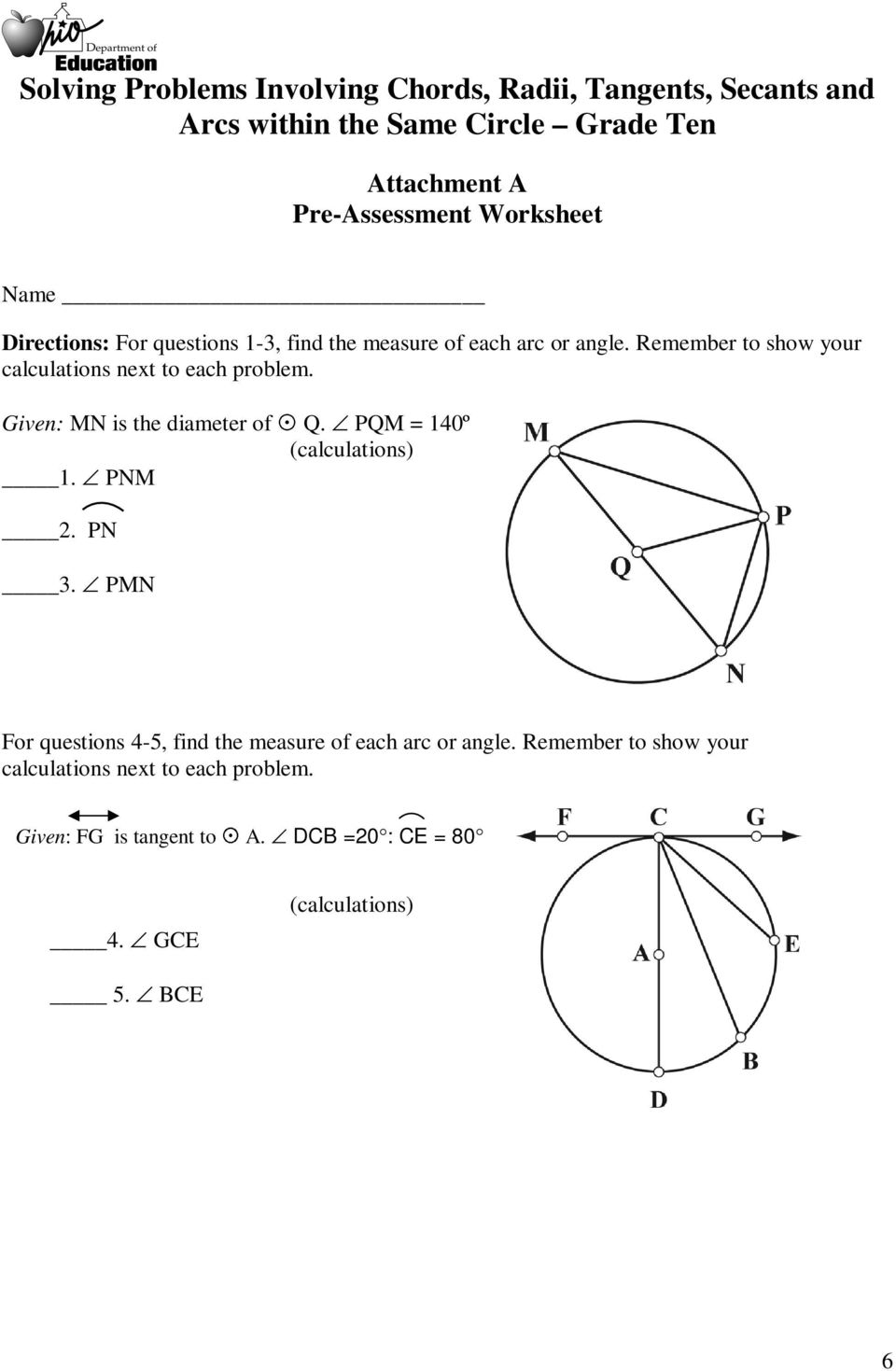 PQM = 140º (calculations) 1. PNM 2. PN 3. PMN For questions 4-5, find the measure of each arc or angle.