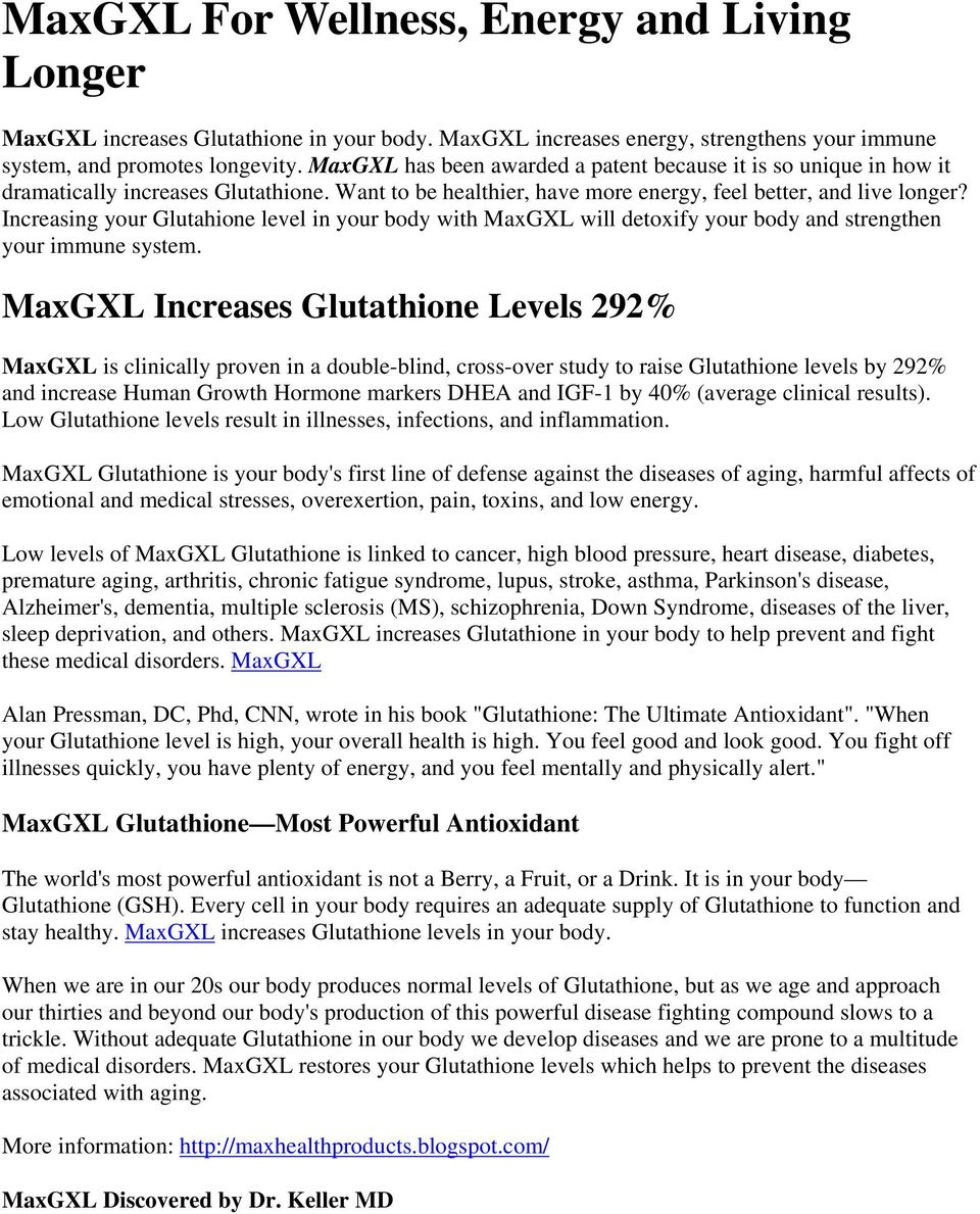Increasing your Glutahione level in your body with MaxGXL will detoxify your body and strengthen your immune system.