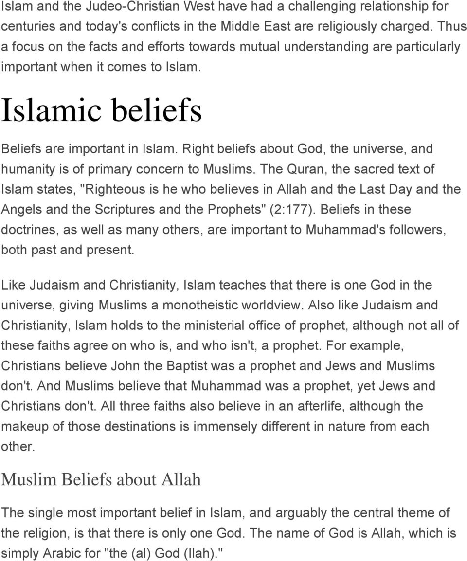 Right beliefs about God, the universe, and humanity is of primary concern to Muslims.