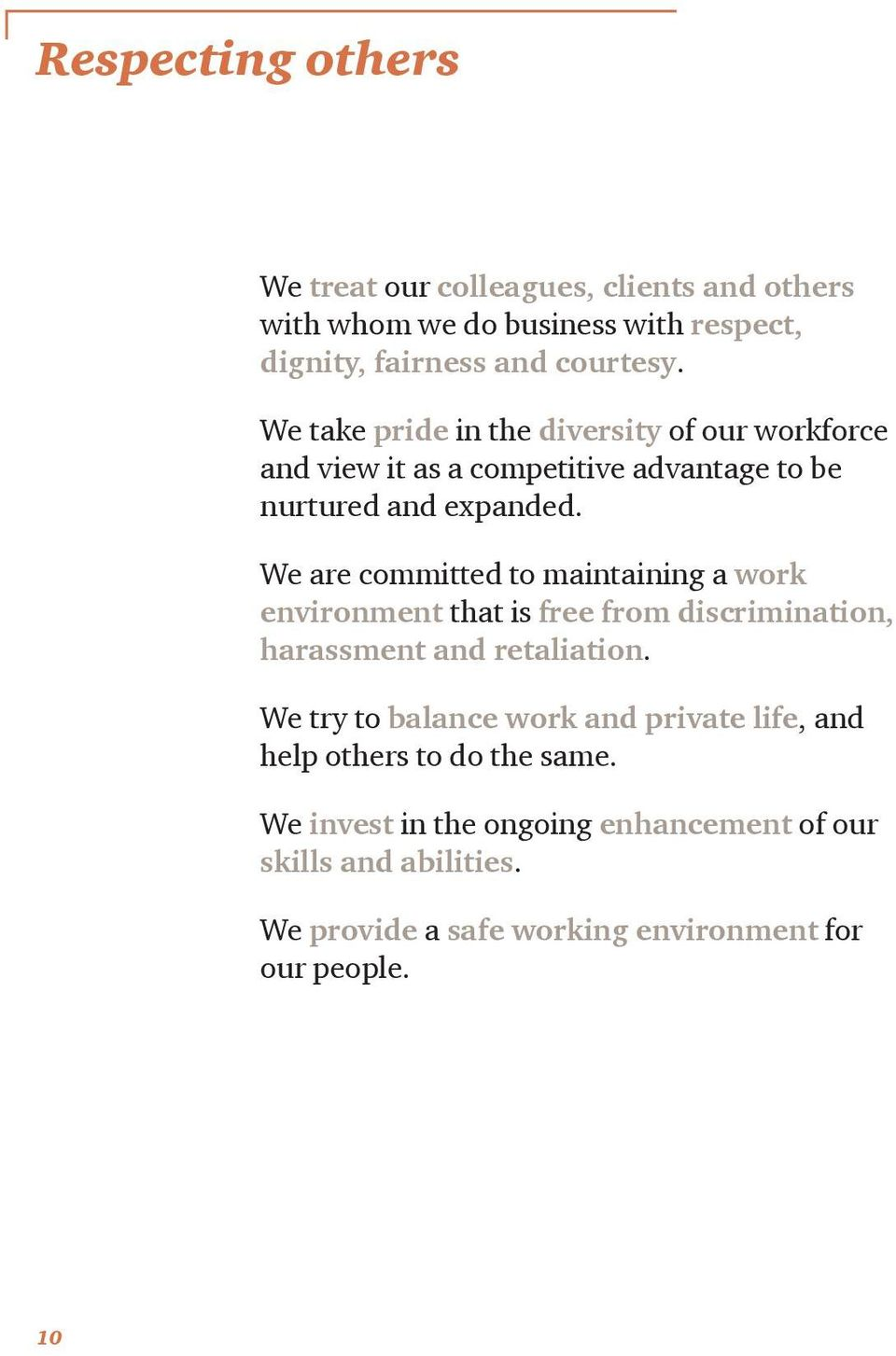 We are committed to maintaining a work environment that is free from discrimination, harassment and retaliation.