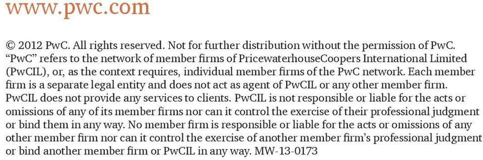 Each member firm is a separate legal entity and does not act as agent of PwCIL or any other member firm. PwCIL does not provide any services to clients.