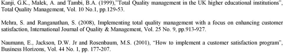 (2008), Implementing total quality management with a focus on enhancing customer satisfaction, International Journal of Quality &
