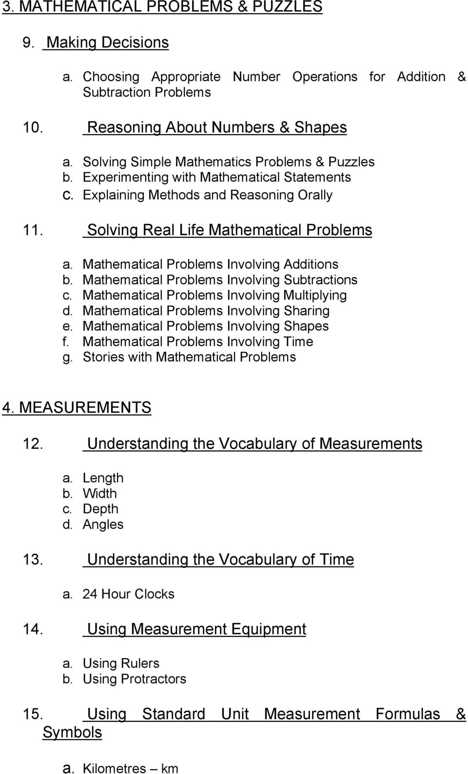 Mathematical Problems Involving Additions b. Mathematical Problems Involving Subtractions c. Mathematical Problems Involving Multiplying d. Mathematical Problems Involving Sharing e.